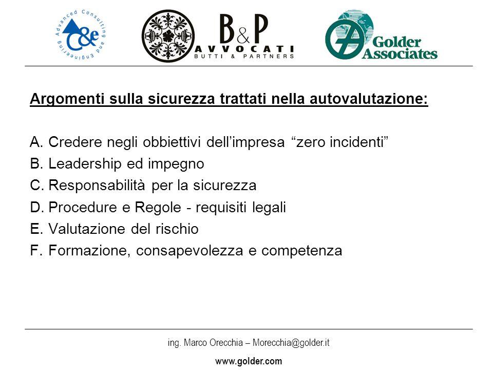ing. Marco Orecchia – Morecchia@golder.it www.golder.com Argomenti sulla sicurezza trattati nella autovalutazione: A.Credere negli obbiettivi dellimpr