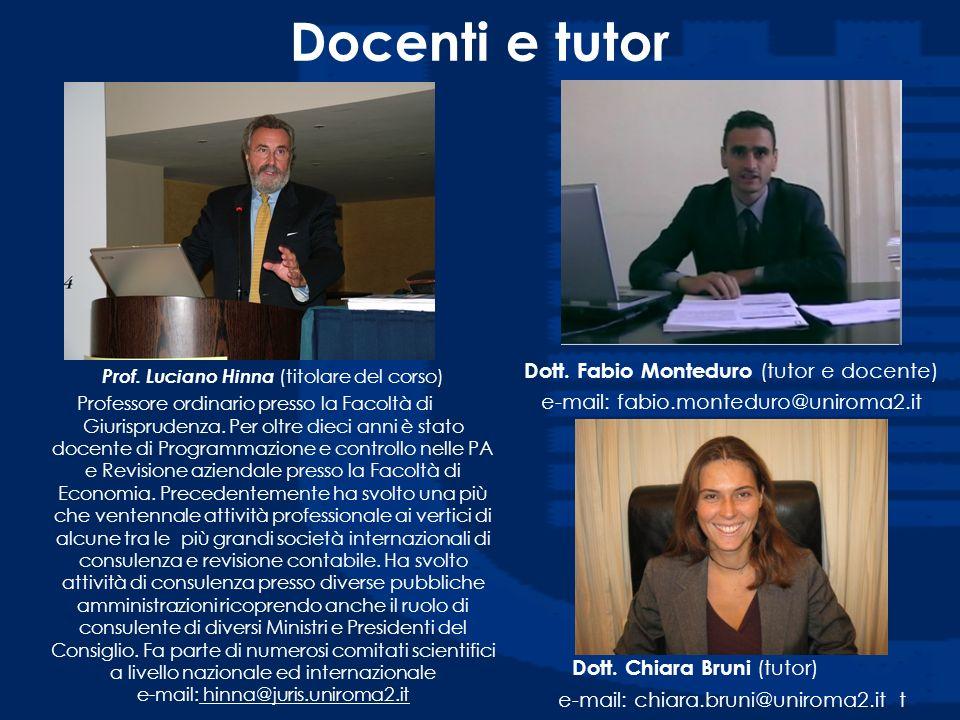 Docenti e tutor Prof. Luciano Hinna (titolare del corso) Professore ordinario presso la Facoltà di Giurisprudenza. Per oltre dieci anni è stato docent