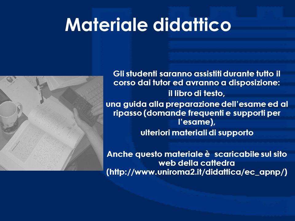 Materiale didattico Gli studenti saranno assistiti durante tutto il corso dai tutor ed avranno a disposizione: il libro di testo, una guida alla prepa