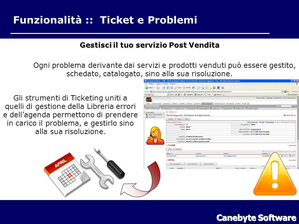 Funzionalità :: Ticket e Problemi Canebyte Software Funzionalità Ticket e Problemi Gestisci il tuo servizio Post Vendita Ogni problema derivante dai servizi e prodotti venduti può essere gestito, schedato, catalogato, sino alla sua risoluzione.