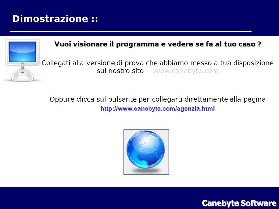 Dimostrazione :: Canebyte Software Dimostrazione Vuoi visionare il programma e vedere se fa al tuo caso .