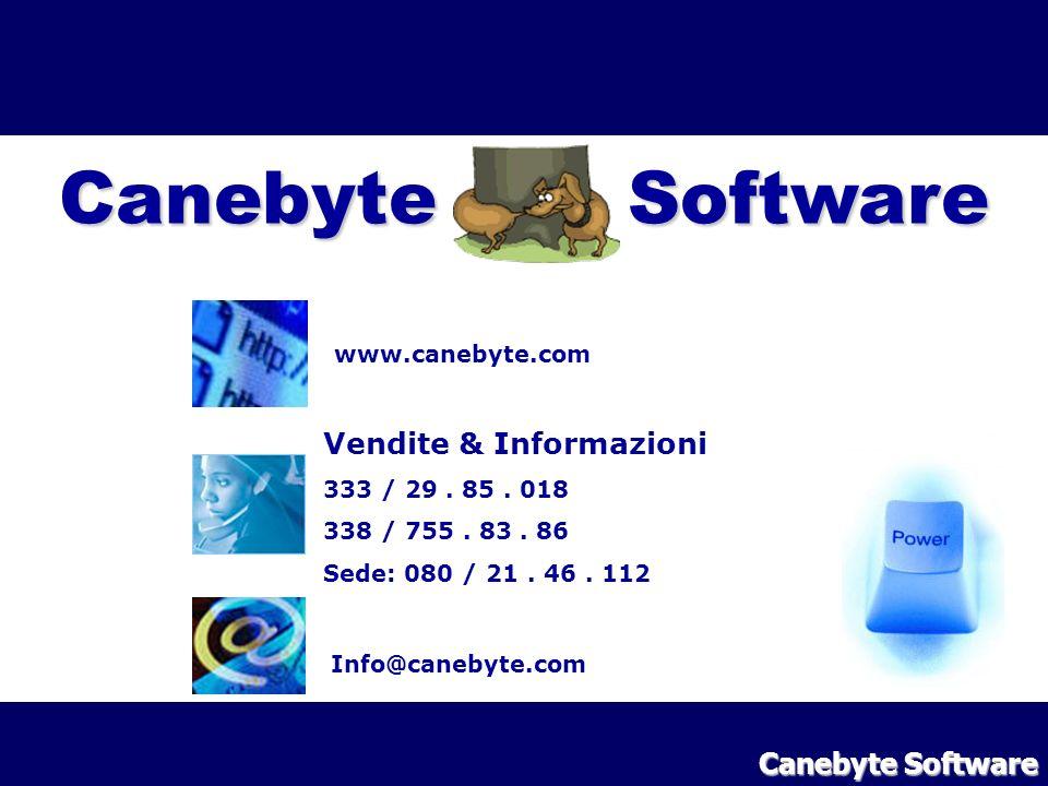 Info@canebyte.com www.canebyte.com Vendite & Informazioni 333 / 29. 85. 018 338 / 755. 83. 86 Sede: 080 / 21. 46. 112 Canebyte Software