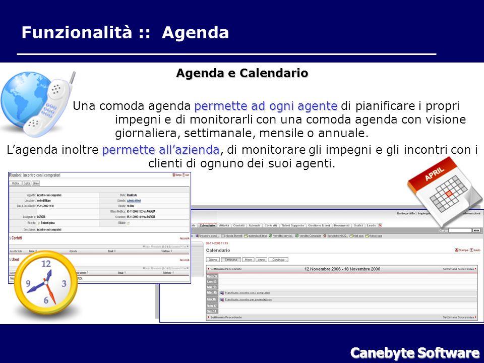 Funzionalità :: Agenda Canebyte Software Funzionalità Agenda Agenda e Calendario permettead ogni agente Una comoda agenda permette ad ogni agente di pianificare i propri impegni e di monitorarli con una comoda agenda con visione giornaliera, settimanale, mensile o annuale.