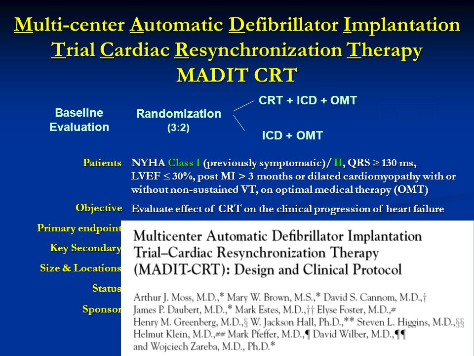 Multi-center Automatic Defibrillator Implantation Trial Cardiac Resynchronization Therapy MADIT CRT Patients NYHA Class I (previously symptomatic)/ II
