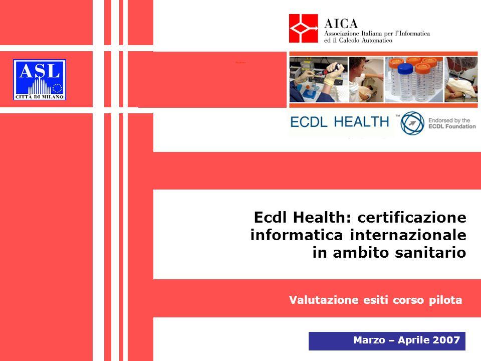 Ecdl Health: certificazione informatica internazionale in ambito sanitario Marzo – Aprile 2007 Valutazione esiti corso pilota Copertina
