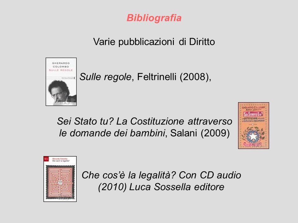 Bibliografia Varie pubblicazioni di Diritto Sei Stato tu.