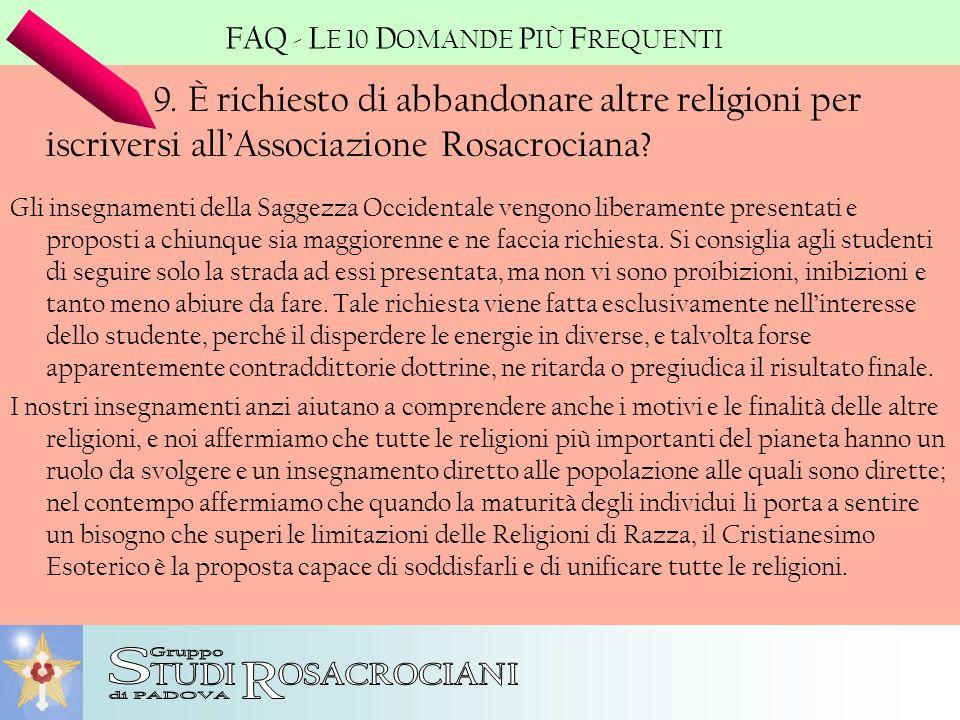 9. È richiesto di abbandonare altre religioni per iscriversi allAssociazione Rosacrociana? Gli insegnamenti della Saggezza Occidentale vengono liberam
