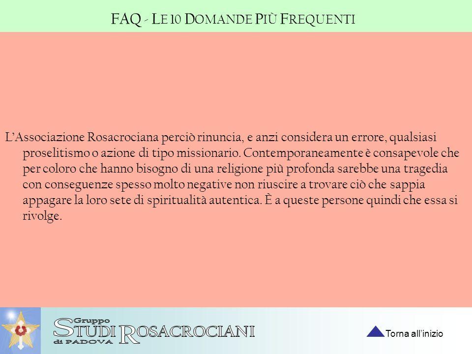 LAssociazione Rosacrociana perciò rinuncia, e anzi considera un errore, qualsiasi proselitismo o azione di tipo missionario. Contemporaneamente è cons