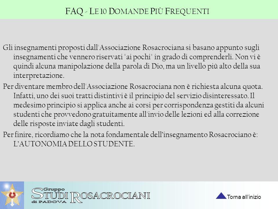 Gli insegnamenti proposti dall'Associazione Rosacrociana si basano appunto sugli insegnamenti che vennero riservati