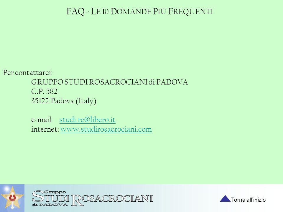Per contattarci: GRUPPO STUDI ROSACROCIANI di PADOVA C.P. 582 35122 Padova (Italy) e-mail: studi.rc@libero.itstudi.rc@libero.it internet: www.studiros