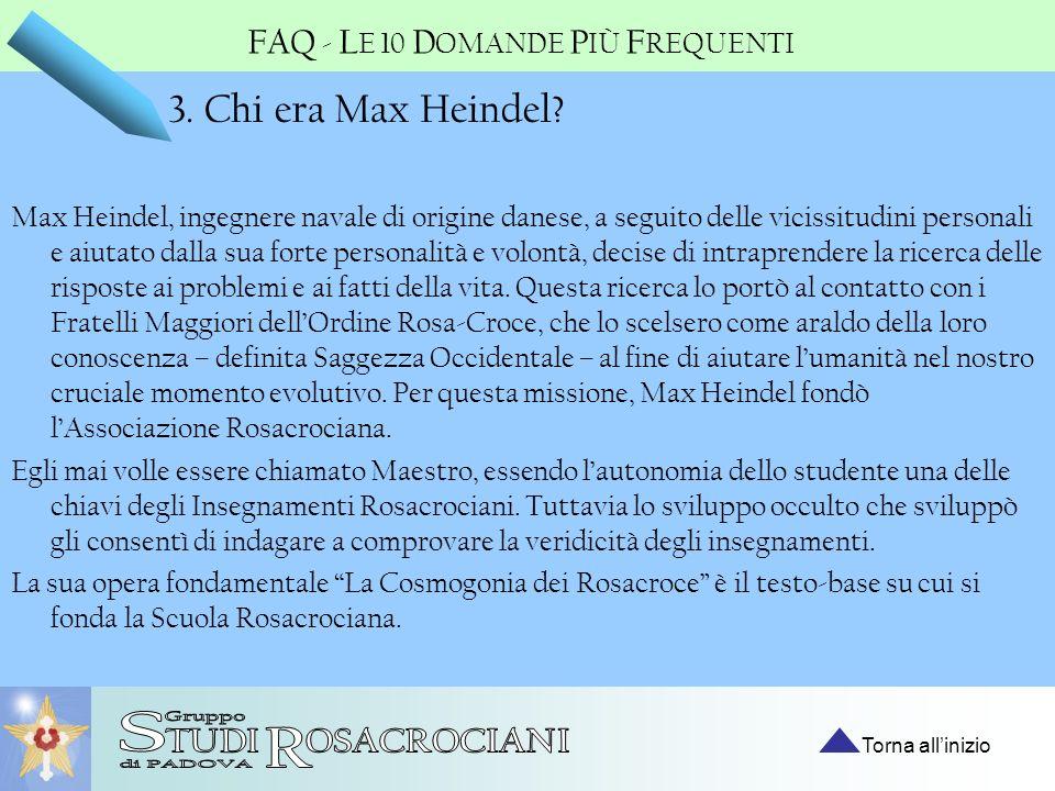 3. Chi era Max Heindel? Max Heindel, ingegnere navale di origine danese, a seguito delle vicissitudini personali e aiutato dalla sua forte personalità