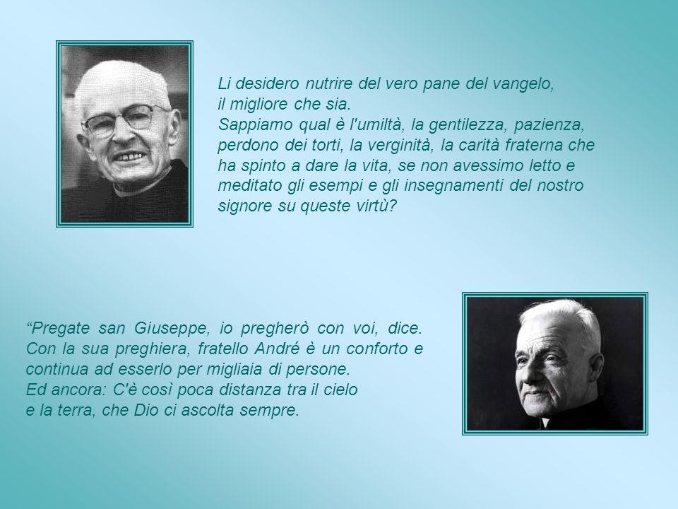 Povertà, virtù essenziale per possedere Dio, ricchezza per eccellenza! Camera di fratel André Camera di padre Giacomo Alberione