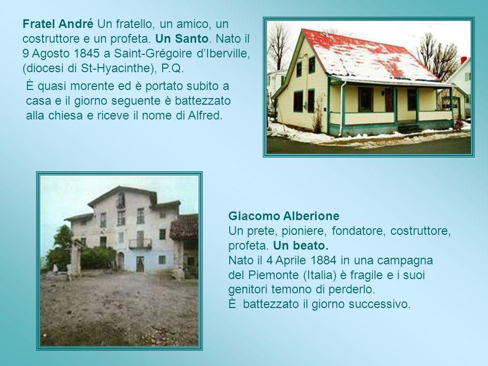 Alfred Bessette 1845 - 1937 Giacomo Alberione 1884 - 1971 Due figure di Chiesa allo stesso tempo incomparabili e uguali. Due esseri fragili, ma attivi