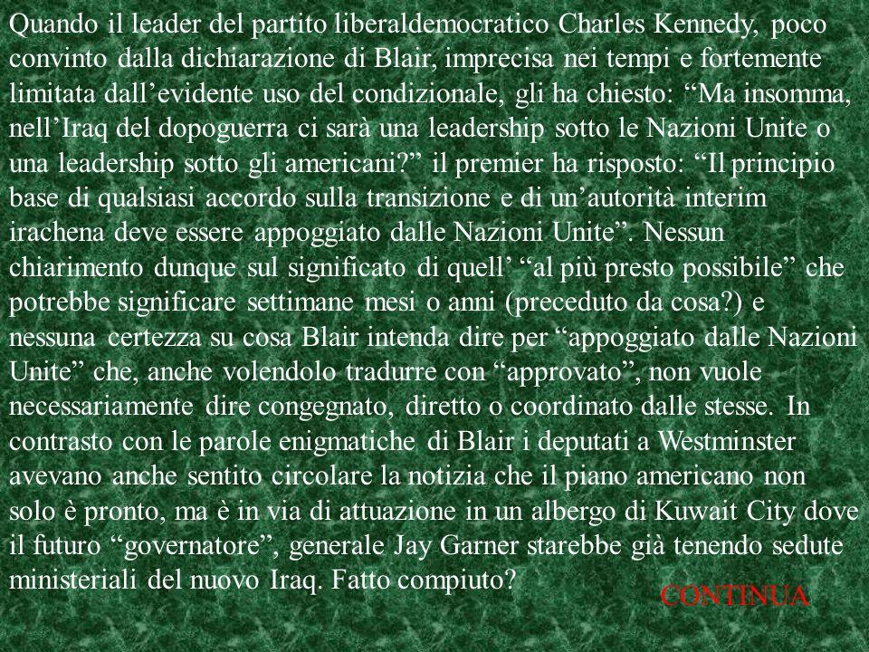 Quando il leader del partito liberaldemocratico Charles Kennedy, poco convinto dalla dichiarazione di Blair, imprecisa nei tempi e fortemente limitata