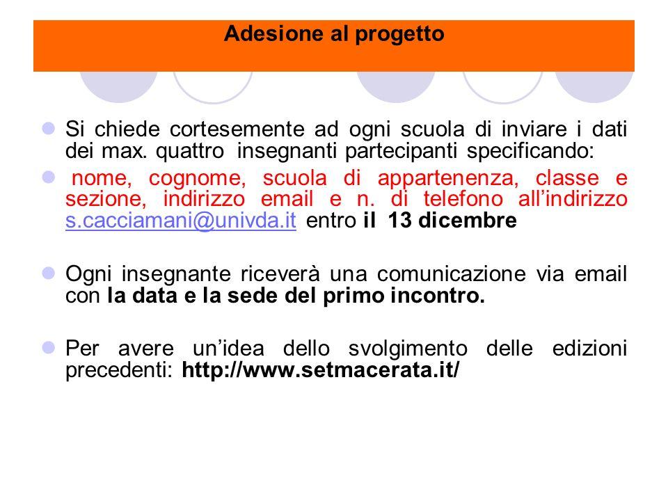 Adesione al progetto Si chiede cortesemente ad ogni scuola di inviare i dati dei max.
