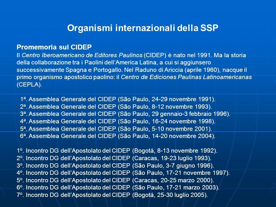 Organismi internazionali della SSP Promemoria sul CIDEP Il Centro Iberoamericano de Editores Paulinos (CIDEP) è nato nel 1991.