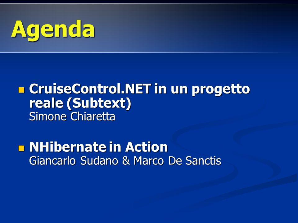 CruiseControl.NET in un progetto reale (Subtext) Simone Chiaretta CruiseControl.NET in un progetto reale (Subtext) Simone Chiaretta NHibernate in Acti
