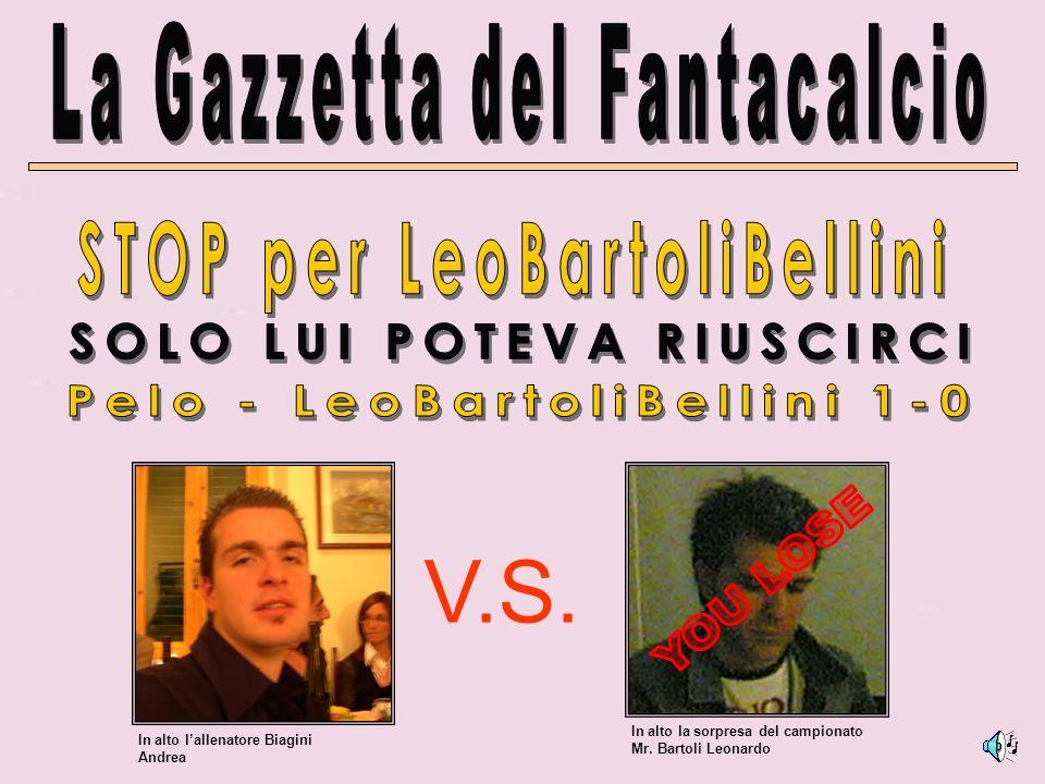 V.S. In alto la sorpresa del campionato Mr. Bartoli Leonardo In alto lallenatore Biagini Andrea