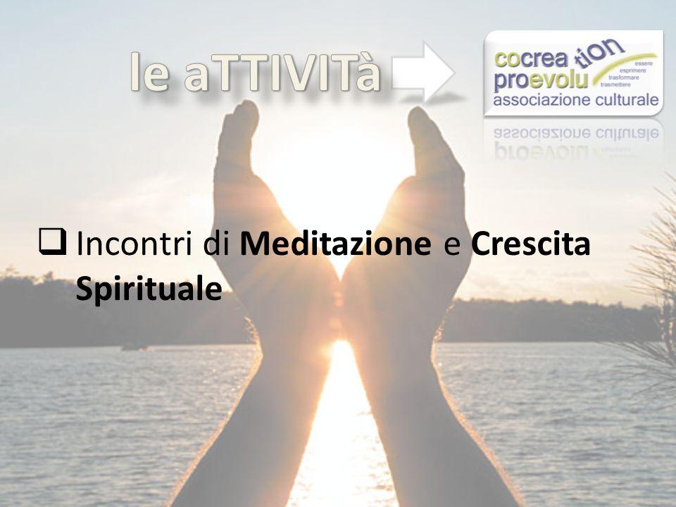 Incontri di Meditazione e Crescita Spirituale