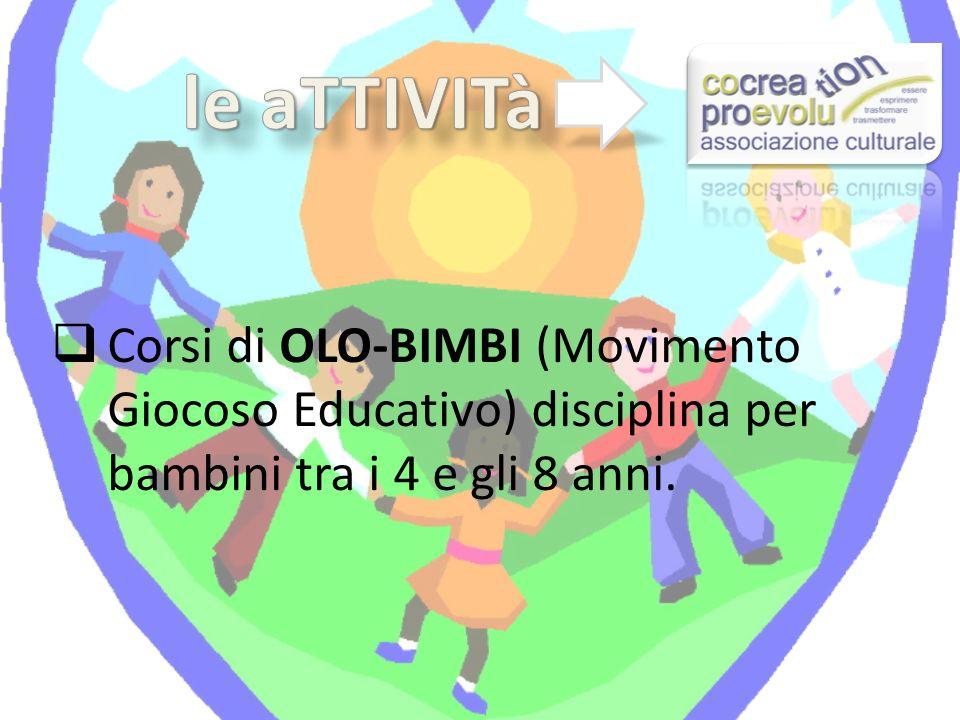 Corsi di OLO-BIMBI (Movimento Giocoso Educativo) disciplina per bambini tra i 4 e gli 8 anni.