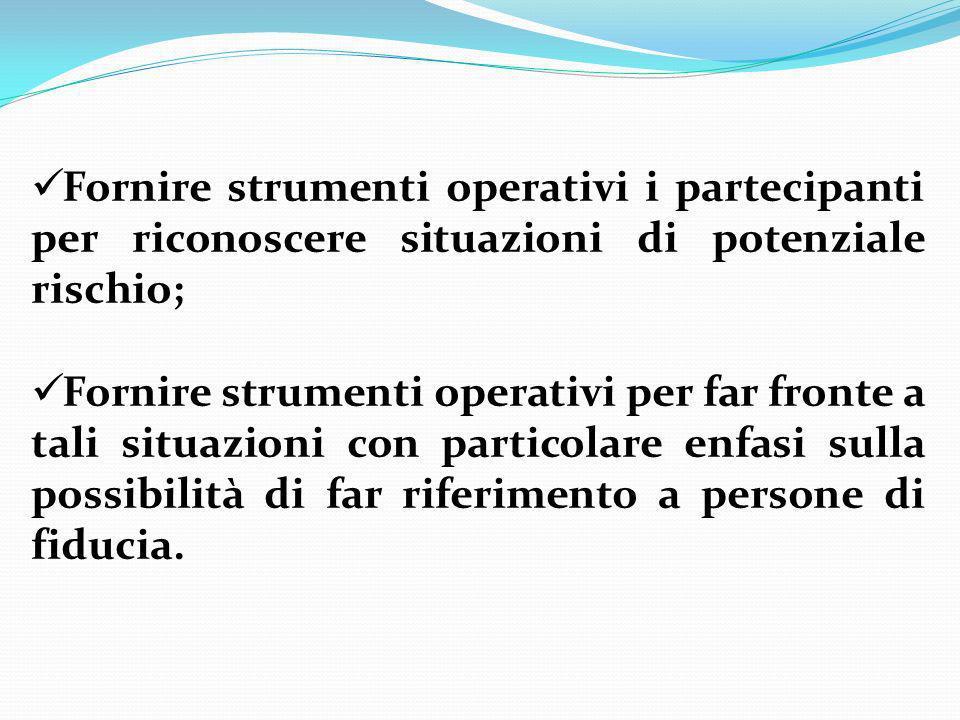 Fornire strumenti operativi i partecipanti per riconoscere situazioni di potenziale rischio; Fornire strumenti operativi per far fronte a tali situazi