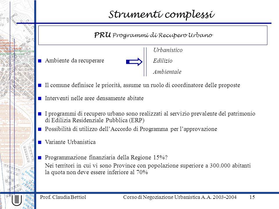 Strumenti complessi Prof. Claudia Bettiol Corso di Negoziazione Urbanistica A.A. 2003-200415 Interventi nelle aree densamente abitate Programmazione f