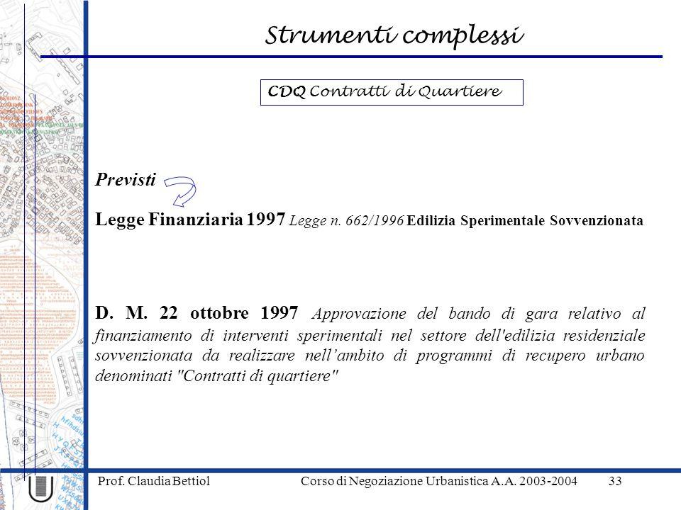 Strumenti complessi Prof. Claudia Bettiol Corso di Negoziazione Urbanistica A.A. 2003-200433 D. M. 22 ottobre 1997 Approvazione del bando di gara rela