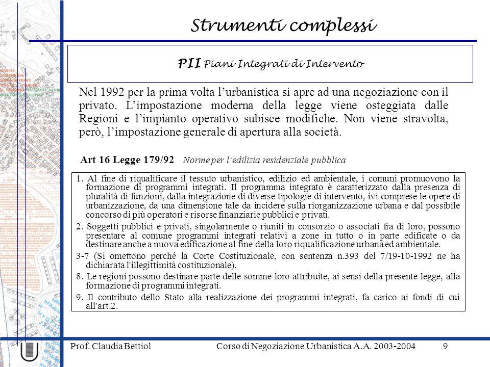 Strumenti complessi Prof. Claudia Bettiol Corso di Negoziazione Urbanistica A.A. 2003-20049 1. Al fine di riqualificare il tessuto urbanistico, ediliz