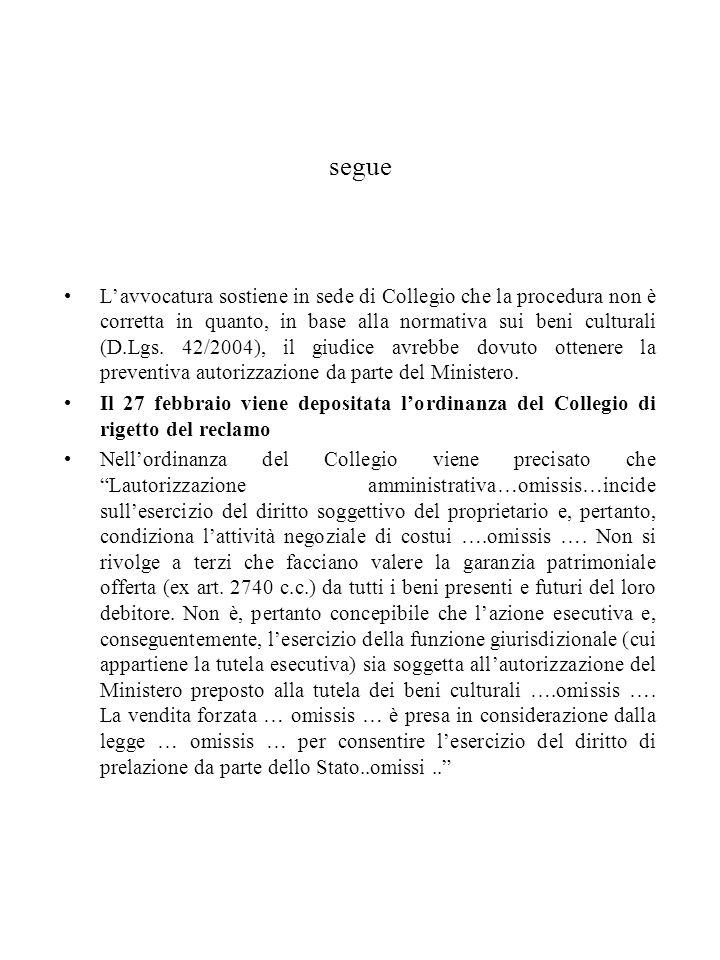 segue Lavvocatura sostiene in sede di Collegio che la procedura non è corretta in quanto, in base alla normativa sui beni culturali (D.Lgs. 42/2004),