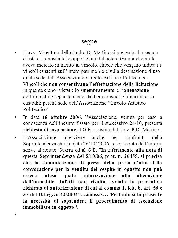 segue La mattina del 24 ottobre 2006, il magistrato rigetta listanza di sospensione, fissa ludienza di merito al 1 marzo 2007 e, seduta stante (!!!), invita via fax il notaio delegato a procedere allasta.