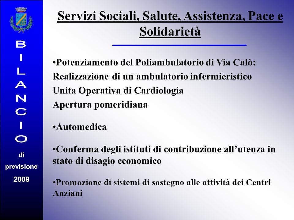 di previsione 2008 Servizi Sociali, Salute, Assistenza, Pace e Solidarietà Potenziamento del Poliambulatorio di Via Calò: Realizzazione di un ambulato