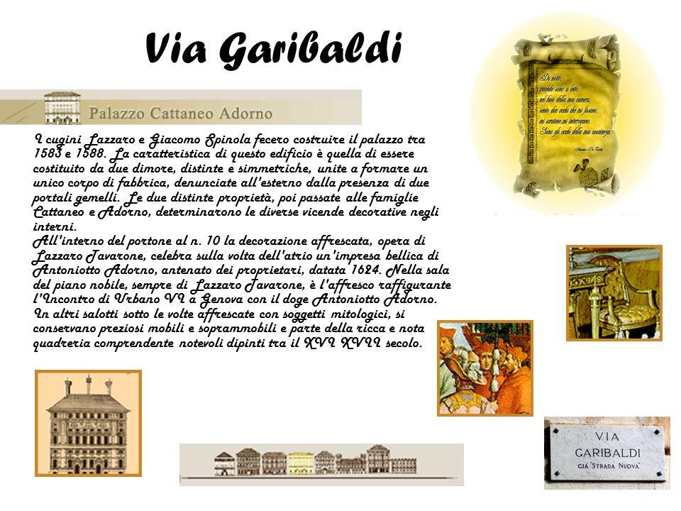 I cugini Lazzaro e Giacomo Spinola fecero costruire il palazzo tra 1583 e 1588. La caratteristica di questo edificio è quella di essere costituito da