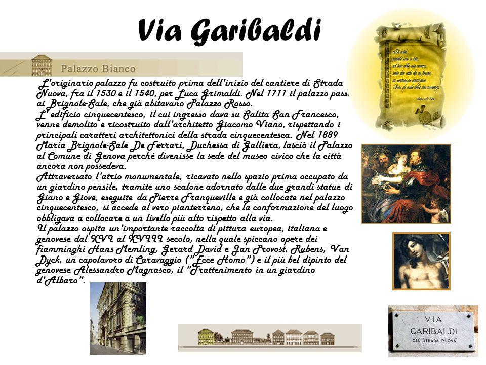 L'originario palazzo fu costruito prima dell'inizio del cantiere di Strada Nuova, fra il 1530 e il 1540, per Luca Grimaldi. Nel 1711 il palazzo passò