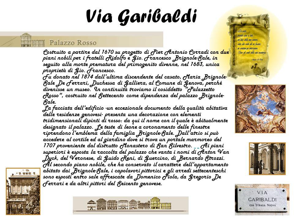 Costruito a partire dal 1670 su progetto di Pier Antonio Corradi con due piani nobili per i fratelli Ridolfo e Gio. Francesco Brignole-Sale, in seguit