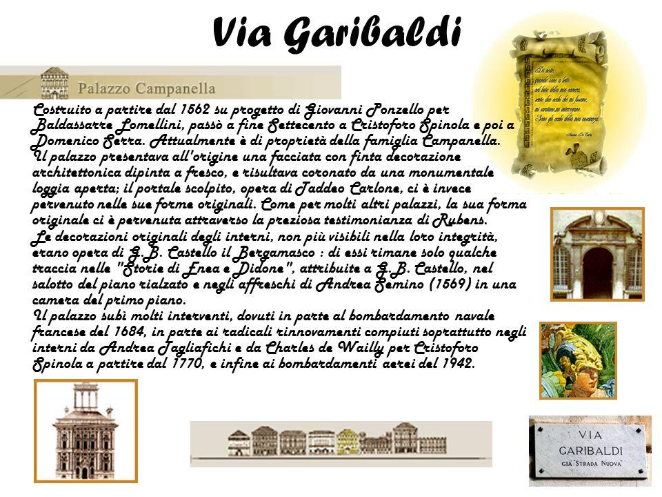 Costruito a partire dal 1562 su progetto di Giovanni Ponzello per Baldassarre Lomellini, passò a fine Settecento a Cristoforo Spinola e poi a Domenico