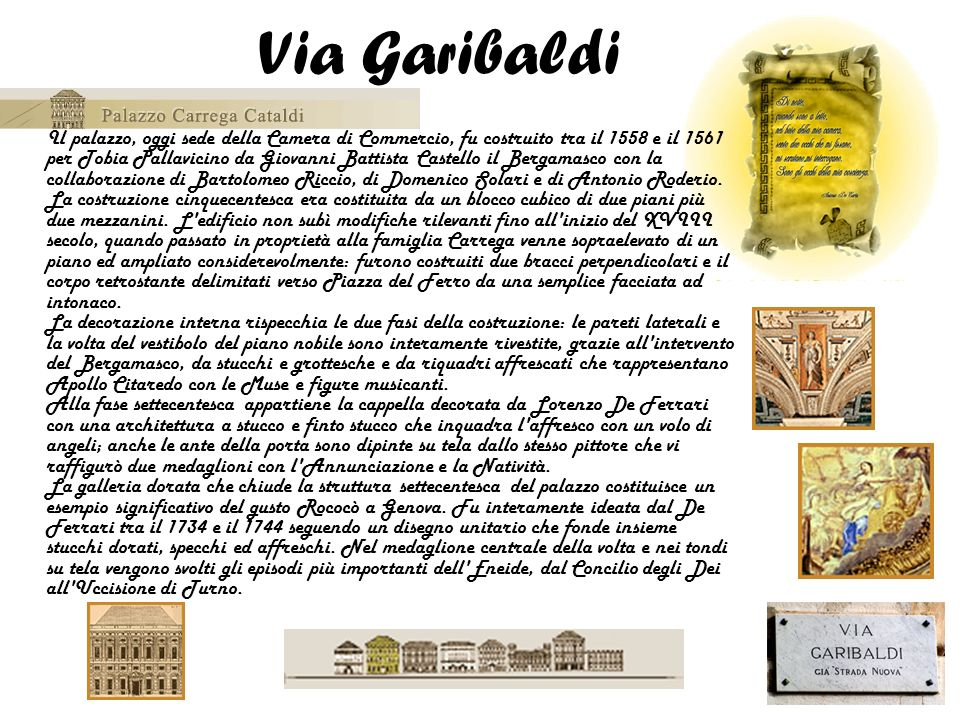 Il palazzo, oggi sede della Camera di Commercio, fu costruito tra il 1558 e il 1561 per Tobia Pallavicino da Giovanni Battista Castello il Bergamasco