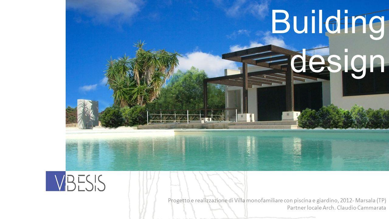 Building design Progetto e realizzazione di Villa monofamiliare con piscina e giardino, 2012- Marsala (TP) Partner locale Arch. Claudio Cammarata