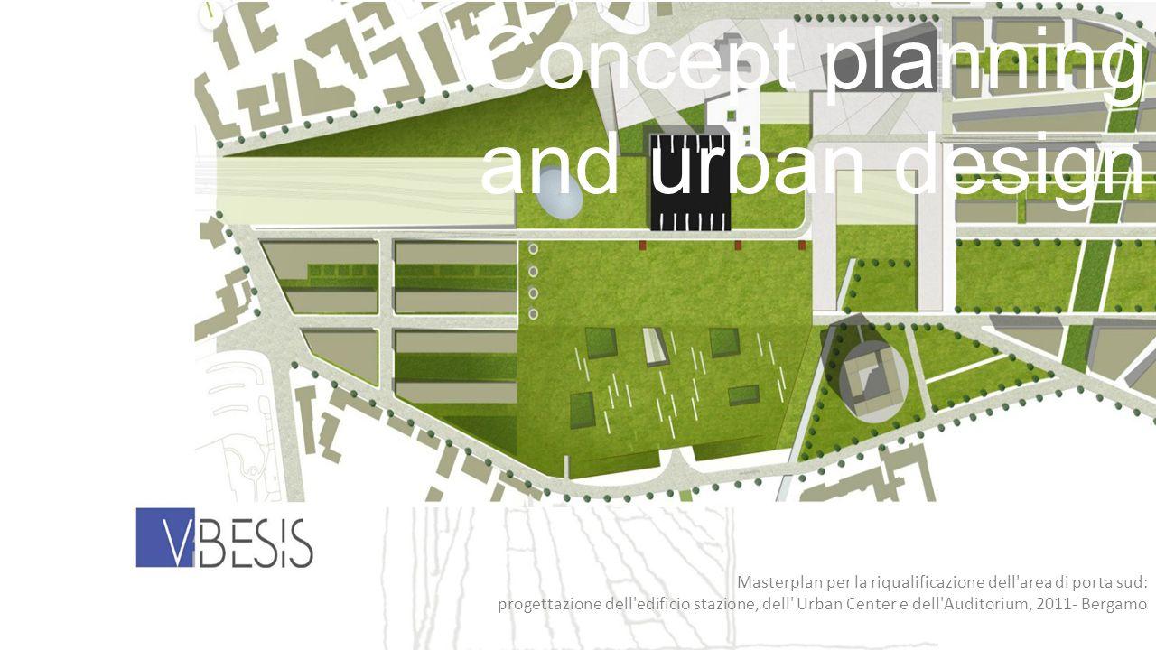 Masterplan per la riqualificazione dell'area di porta sud: progettazione dell'edificio stazione, dell' Urban Center e dell'Auditorium, 2011- Bergamo C