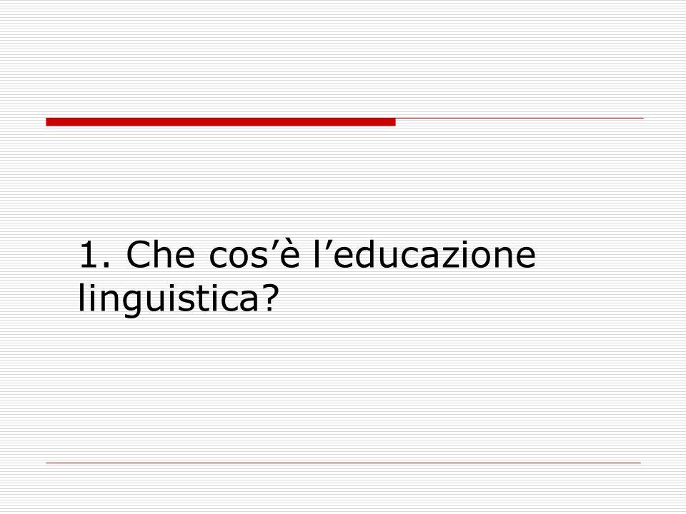 1. Che cosè leducazione linguistica?