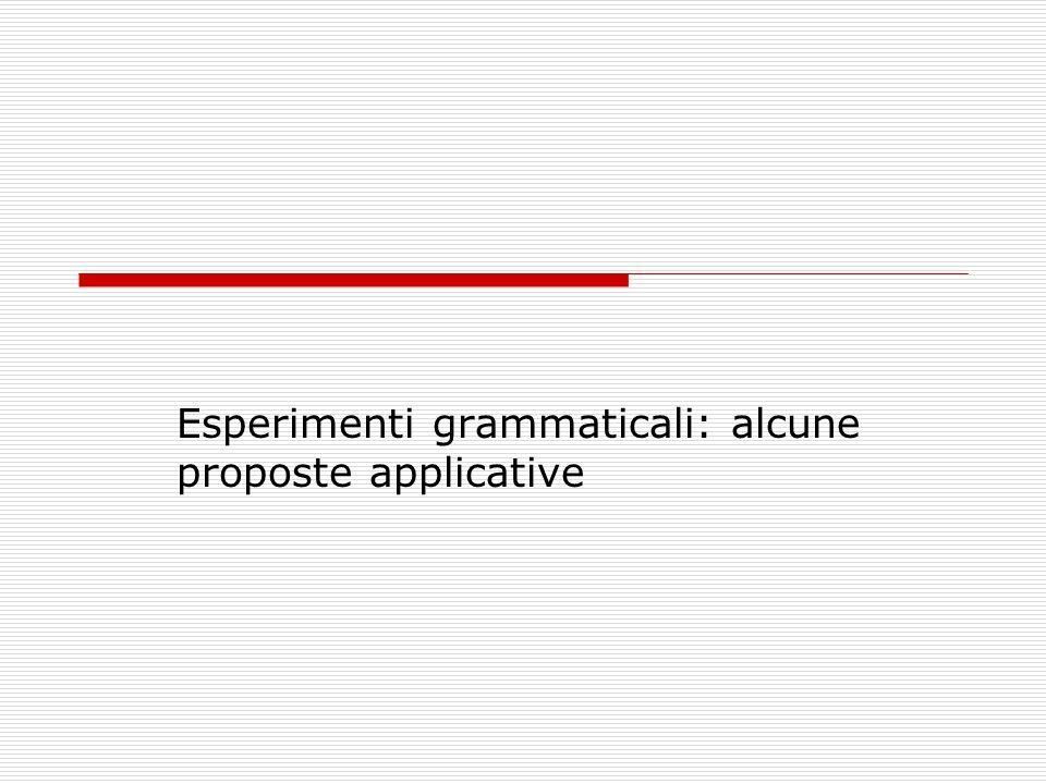 Esperimenti grammaticali: alcune proposte applicative