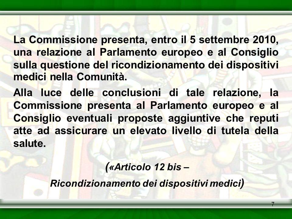 7 La Commissione presenta, entro il 5 settembre 2010, una relazione al Parlamento europeo e al Consiglio sulla questione del ricondizionamento dei dis