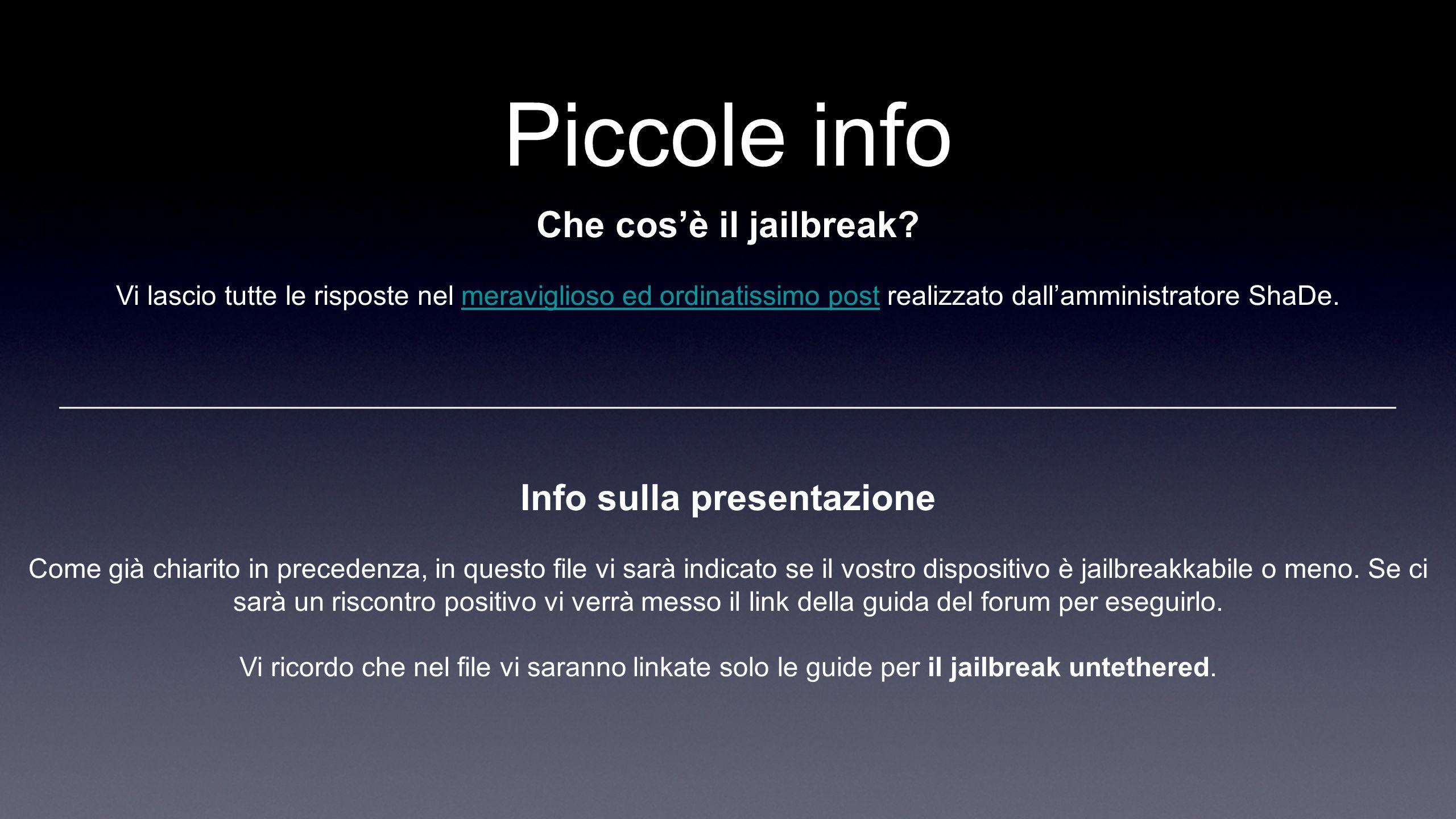 Piccole info Che cosè il jailbreak.
