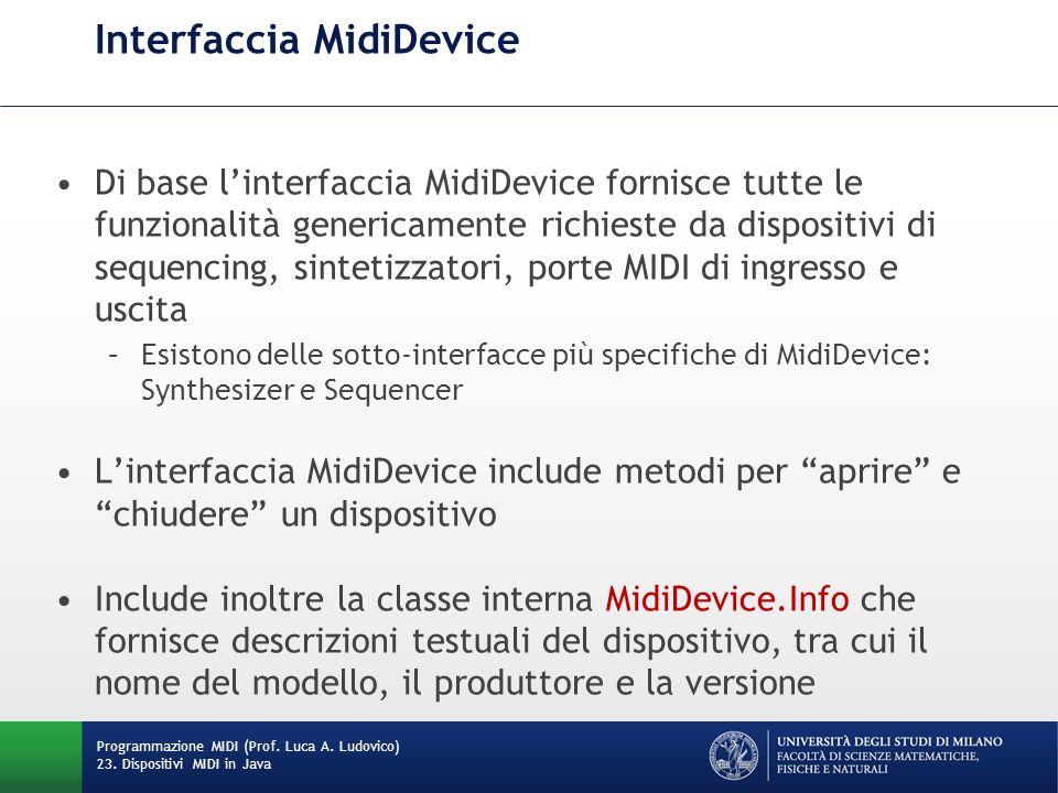 Interfaccia MidiDevice Di base linterfaccia MidiDevice fornisce tutte le funzionalità genericamente richieste da dispositivi di sequencing, sintetizza