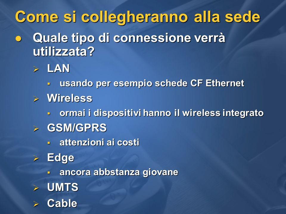 Come si collegheranno alla sede Quale tipo di connessione verrà utilizzata.