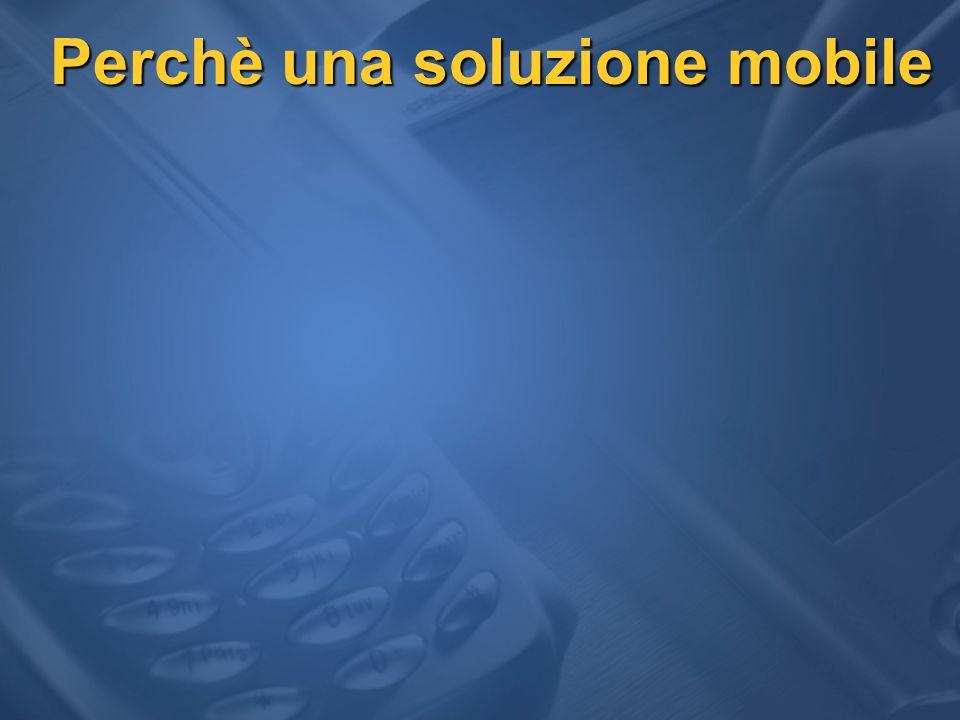 Perchè una soluzione mobile