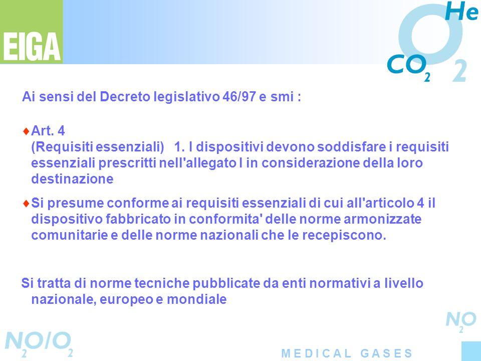 M E D I C A L G A S E S Art. 4 (Requisiti essenziali) 1. I dispositivi devono soddisfare i requisiti essenziali prescritti nell'allegato I in consider