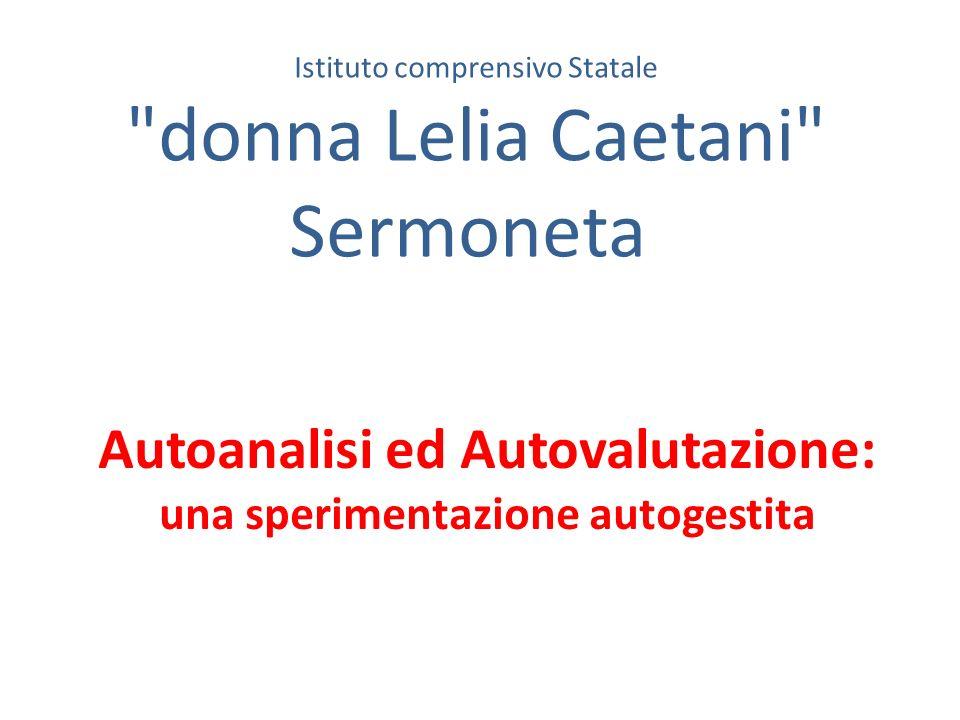 Autoanalisi ed Autovalutazione: una sperimentazione autogestita Istituto comprensivo Statale donna Lelia Caetani Sermoneta