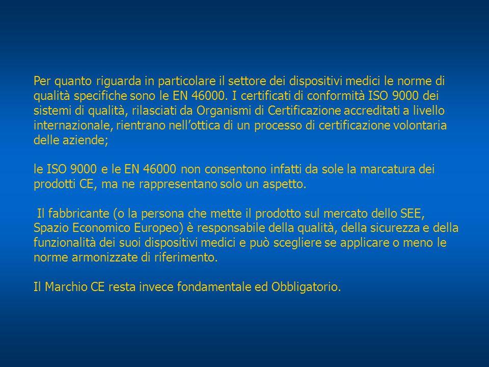 Per quanto riguarda in particolare il settore dei dispositivi medici le norme di qualità specifiche sono le EN 46000.