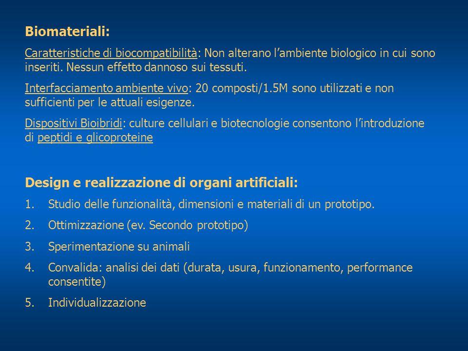 Biomateriali: Caratteristiche di biocompatibilità: Non alterano lambiente biologico in cui sono inseriti.
