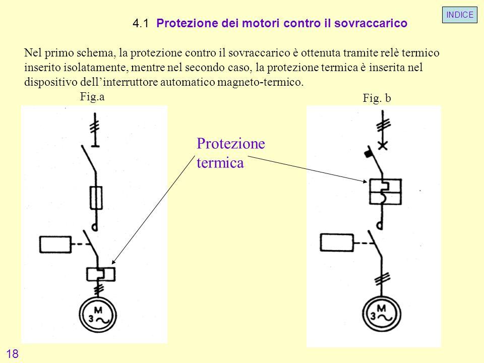 4.1 Protezione dei motori contro il sovraccarico Nel primo schema, la protezione contro il sovraccarico è ottenuta tramite relè termico inserito isola
